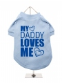 ''Fathers Day: My Daddy Loves Me'' Dog T-Shirt