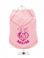 ''Mothers Day: We Love Mum'' Dog Hoodie